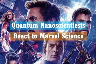 Quantum Nanoscientiests react to Marvel Science